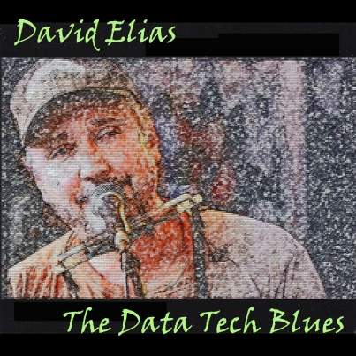 David Elias - The Data Tech Blues - Cover Art